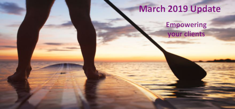 March 2019 Update - Empowering your clients